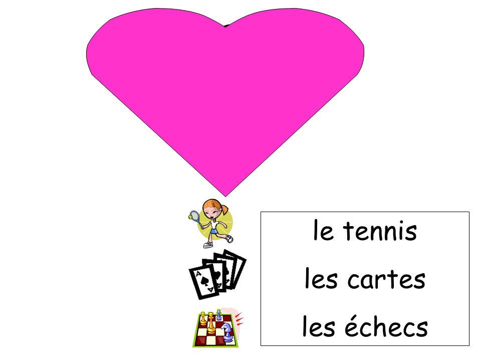 le tennis les cartes les échecs