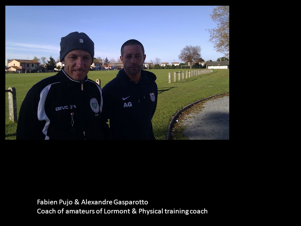 Fabien Pujo & Alexandre Gasparotto Coach of amateurs of Lormont & Physical training coach