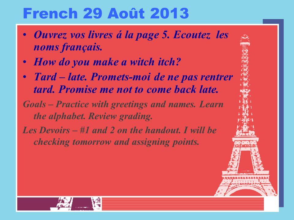 French 29 Août 2013 Ouvrez vos livres á la page 5.
