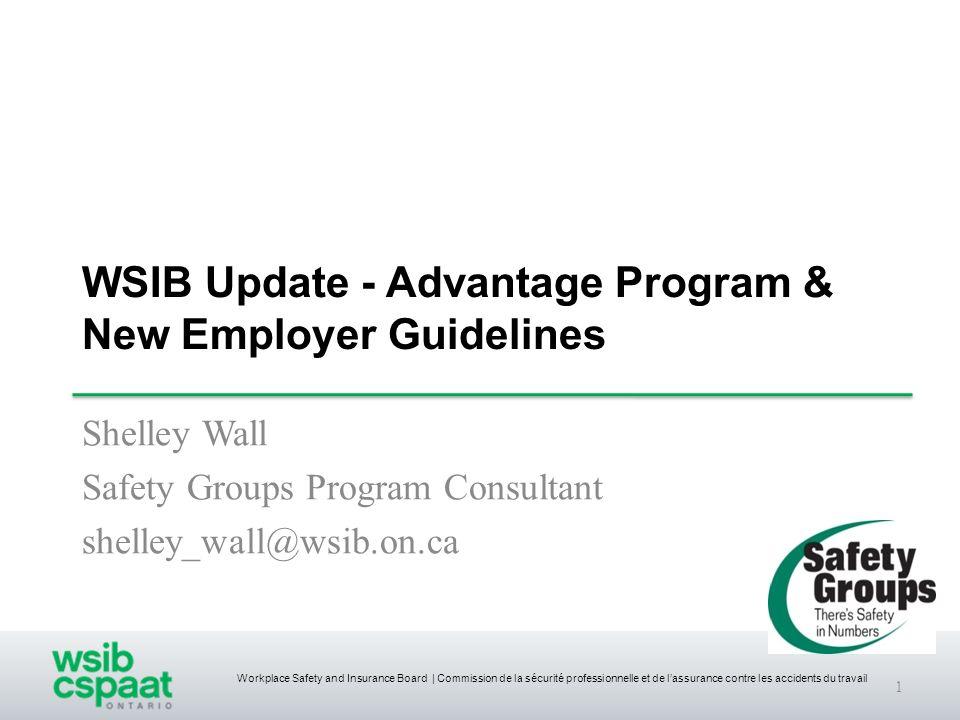 Workplace Safety and Insurance Board | Commission de la sécurité professionnelle et de lassurance contre les accidents du travail WSIB Update - Advant