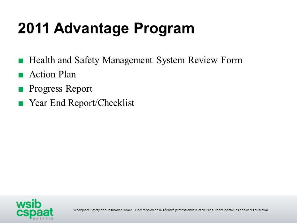 Workplace Safety and Insurance Board | Commission de la sécurité professionnelle et de lassurance contre les accidents du travail 2011 Advantage Progr
