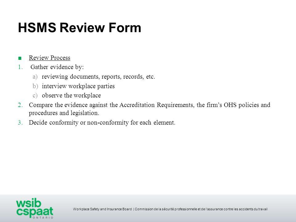 Workplace Safety and Insurance Board | Commission de la sécurité professionnelle et de lassurance contre les accidents du travail HSMS Review Form Rev