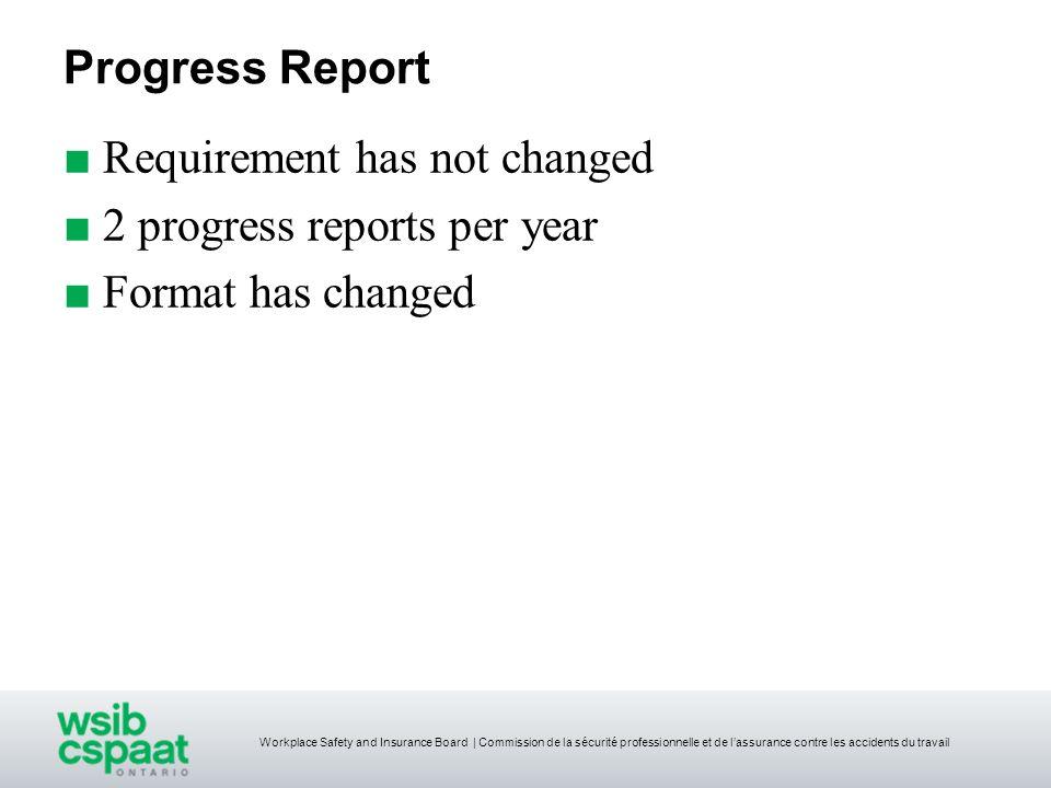 Workplace Safety and Insurance Board | Commission de la sécurité professionnelle et de lassurance contre les accidents du travail Progress Report Requ
