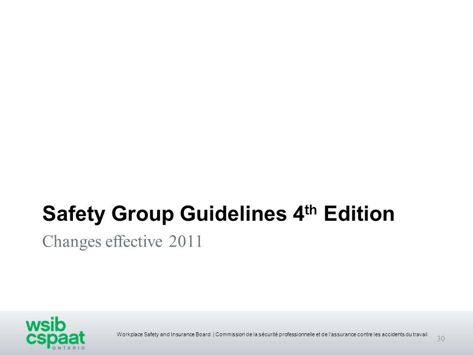 Workplace Safety and Insurance Board | Commission de la sécurité professionnelle et de lassurance contre les accidents du travail Changes effective 20