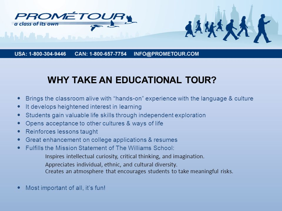 WHY TAKE AN EDUCATIONAL TOUR.