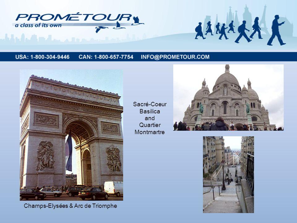 Champs-Elysées & Arc de Triomphe Sacré-Coeur Basilica and Quartier Montmartre