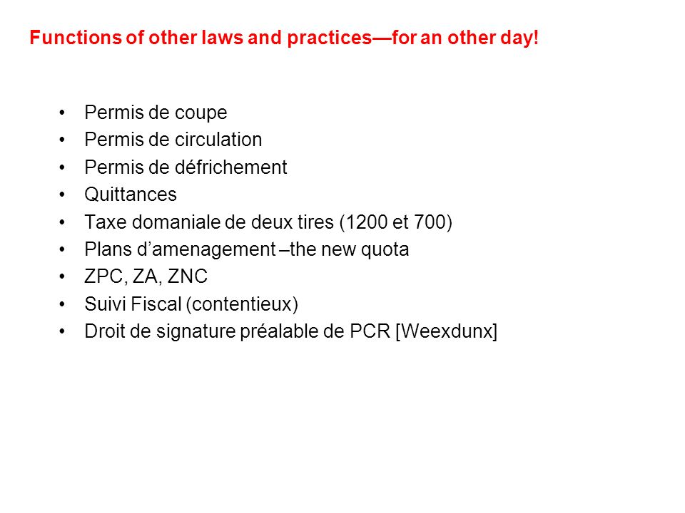Functions of other laws and practicesfor an other day.