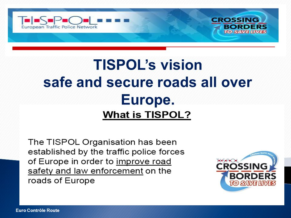 Euro Contrôle Route TISPOLs vision safe and secure roads all over Europe.