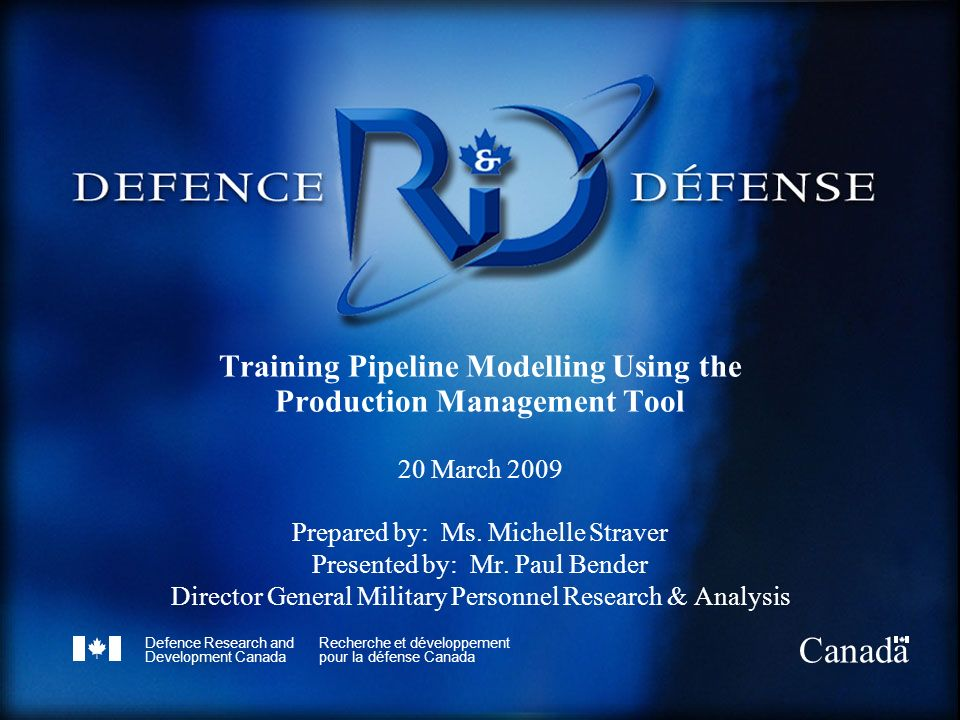 Defence Research and Development Canada Recherche et développement pour la défense Canada Canada Training Pipeline Modelling Using the Production Mana