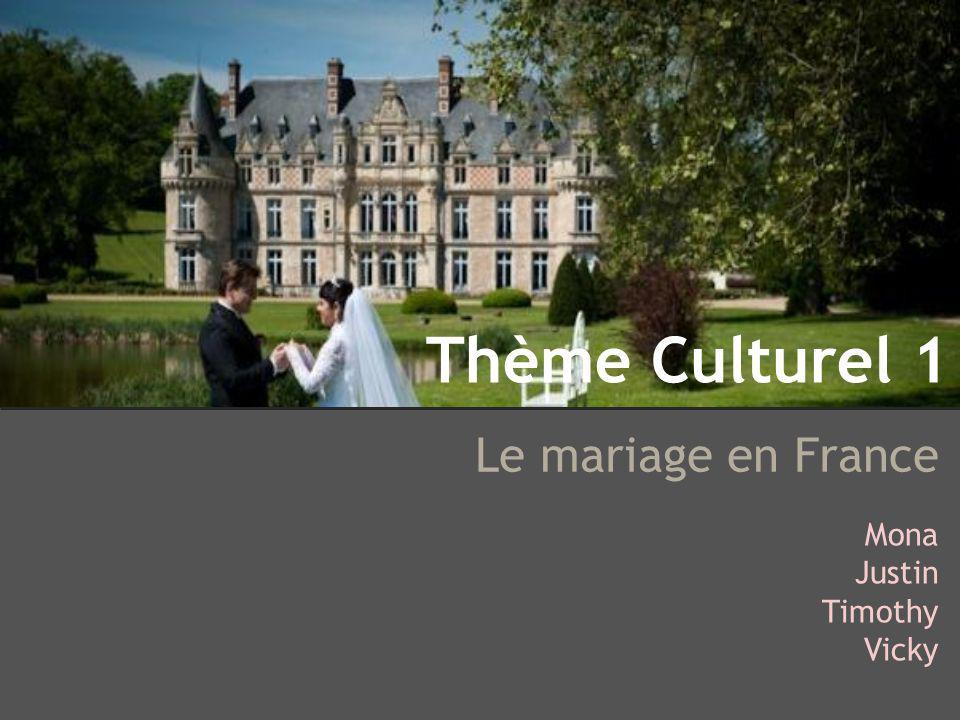 Thème Culturel 1 Le mariage en France Mona Justin Timothy Vicky