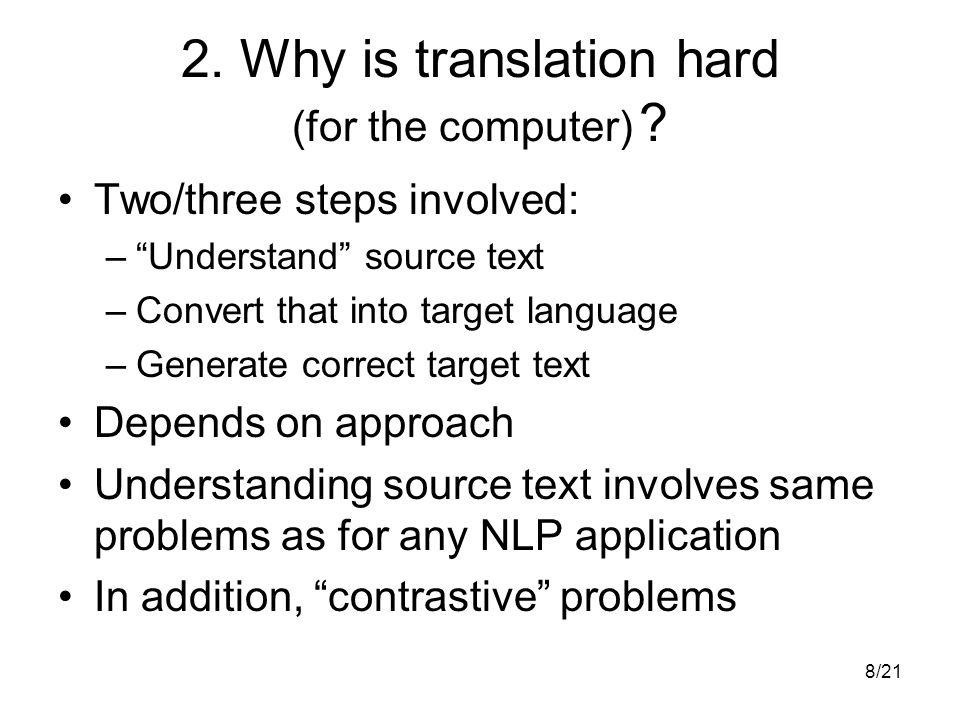 8/21 2. Why is translation hard (for the computer) .