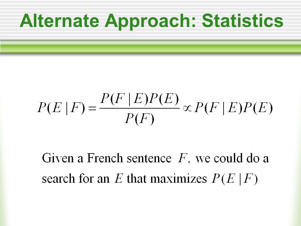 Alternate Approach: Statistics