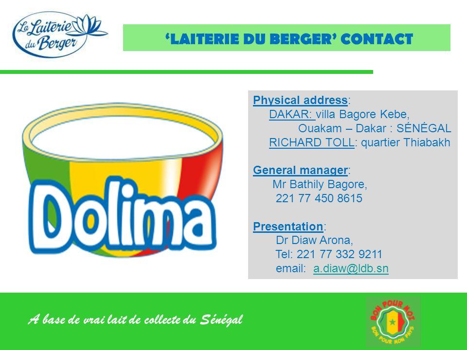 A base de vrai lait de collecte du Sénégal LAITERIE DU BERGER CONTACT Physical address: DAKAR: villa Bagore Kebe, Ouakam – Dakar : SÉNÉGAL RICHARD TOL