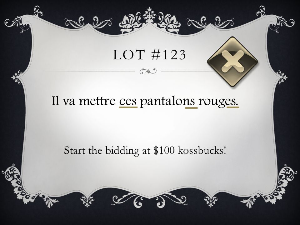 LOT #123 Il va mettre ces pantalons rouges. Start the bidding at $100 kossbucks!