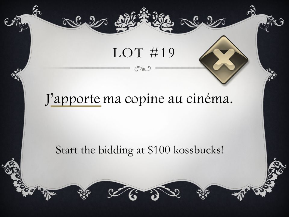 LOT #19 Japporte ma copine au cinéma. Start the bidding at $100 kossbucks!