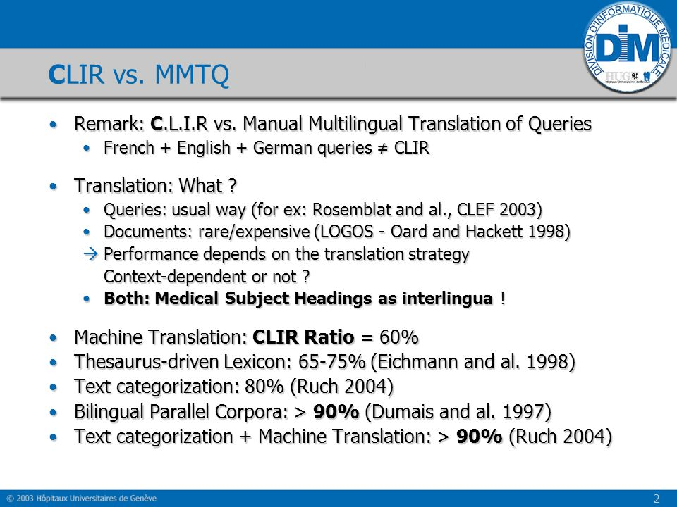 2 CLIR vs.MMTQ Remark: C.L.I.R vs. Manual Multilingual Translation of QueriesRemark: C.L.I.R vs.