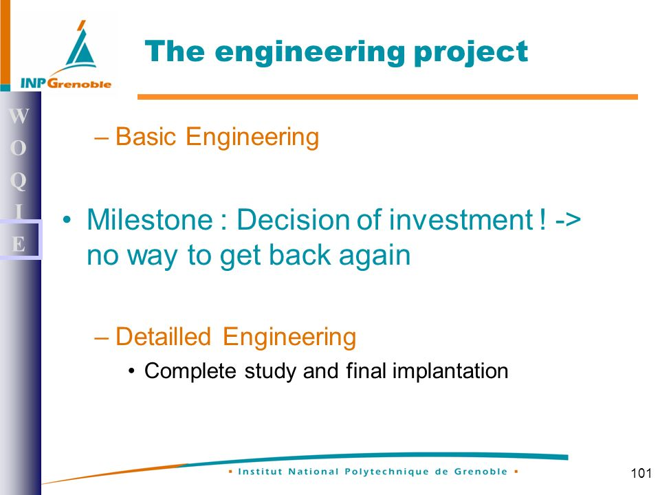 101 –Basic Engineering Milestone : Decision of investment .