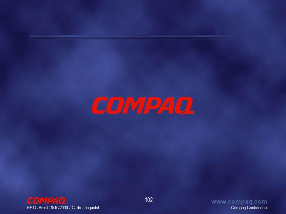Compaq Confidentiel www.compaq.com HPTC Brest 18/10/2000 / G. de Jacquelot 102