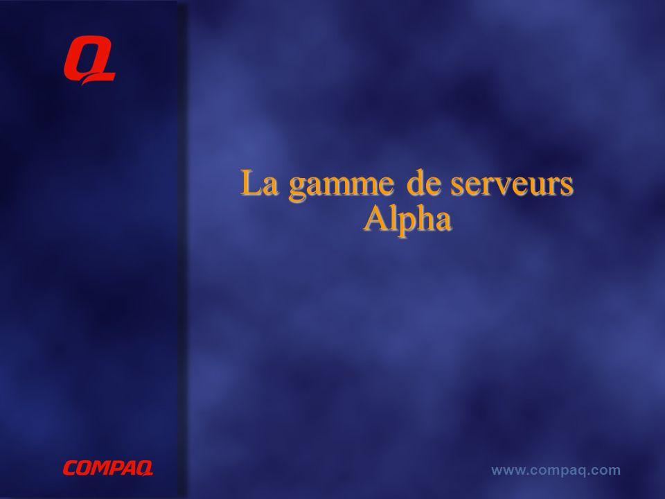 www.compaq.com La gamme de serveurs Alpha