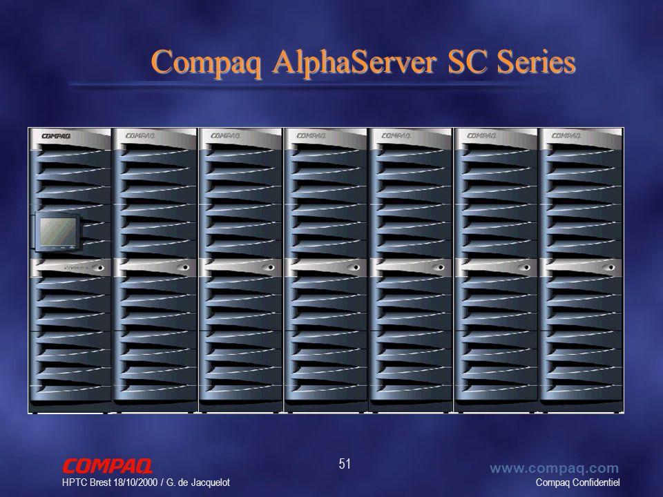 Compaq Confidentiel www.compaq.com HPTC Brest 18/10/2000 / G. de Jacquelot 51 Compaq AlphaServer SC Series