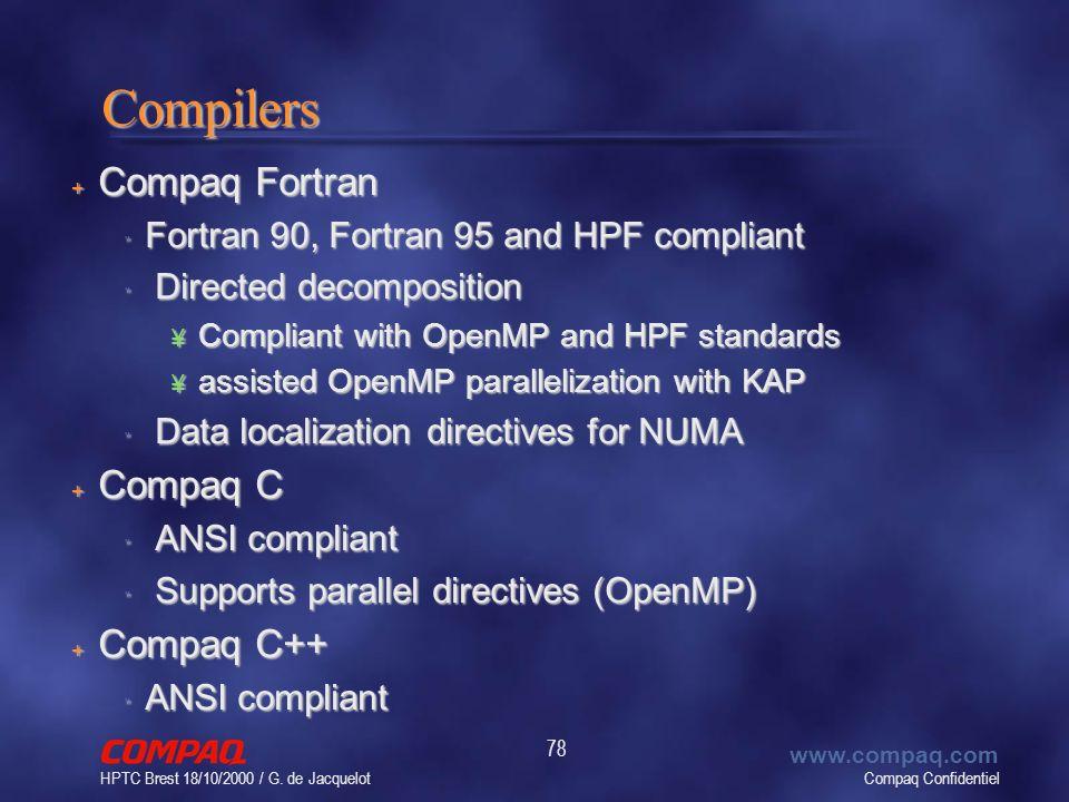 Compaq Confidentiel www.compaq.com HPTC Brest 18/10/2000 / G. de Jacquelot 78 Compilers + Compaq Fortran