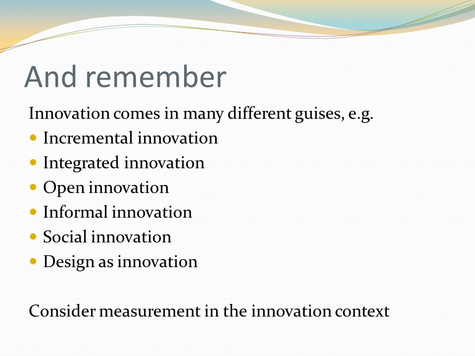 And remember Innovation comes in many different guises, e.g.