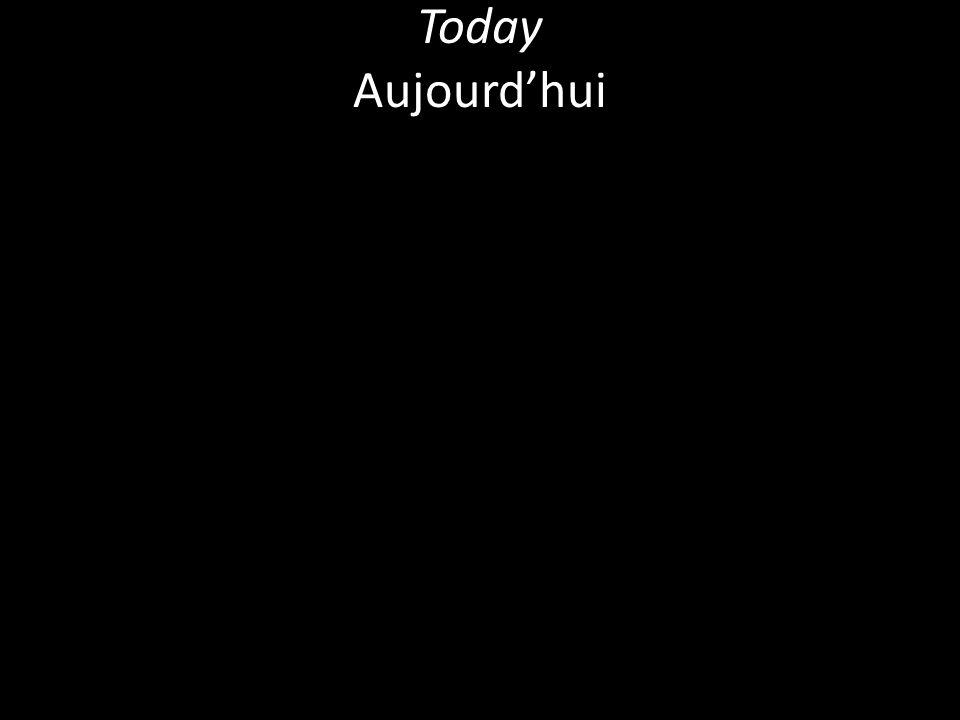 Today Aujourdhui