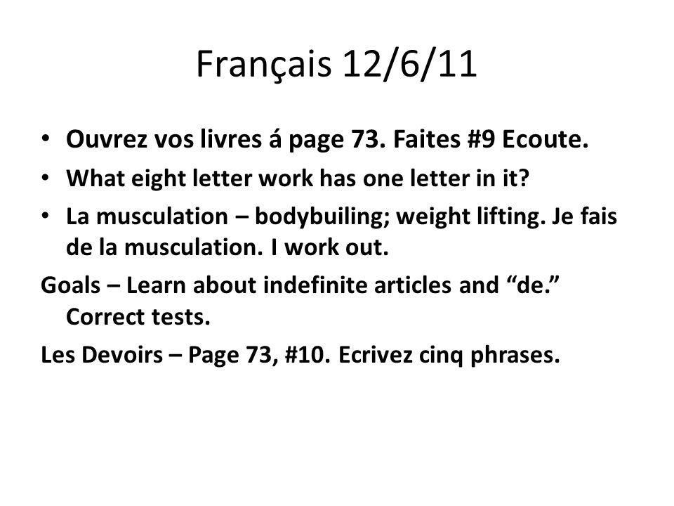 Français 12/6/11 Ouvrez vos livres á page 73. Faites #9 Ecoute.