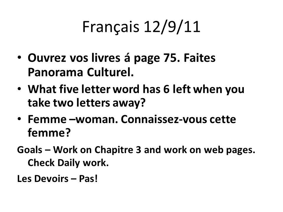 Français 12/9/11 Ouvrez vos livres á page 75. Faites Panorama Culturel.