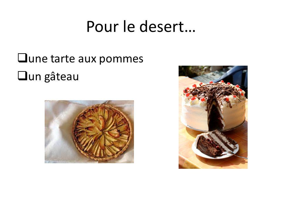 Pour le desert… une tarte aux pommes un gâteau
