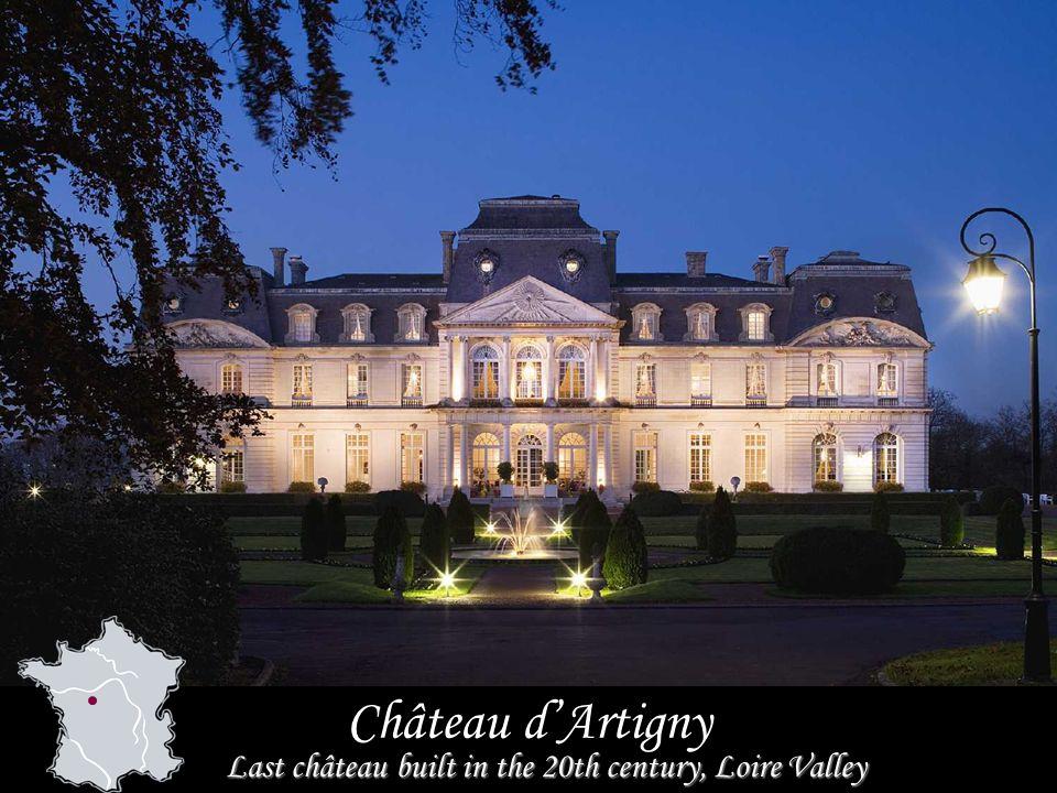 Château dArtigny Last château built in the 20th century, Loire Valley