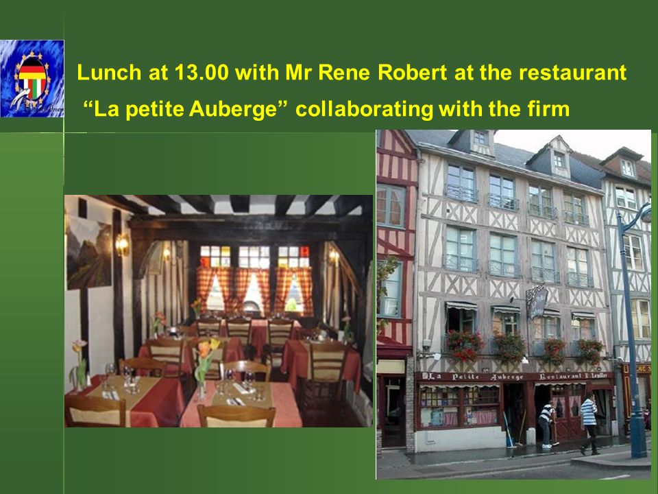 Lunch at 13.00 with Mr Rene Robert at the restaurant La petite Auberge collaborating with the firm