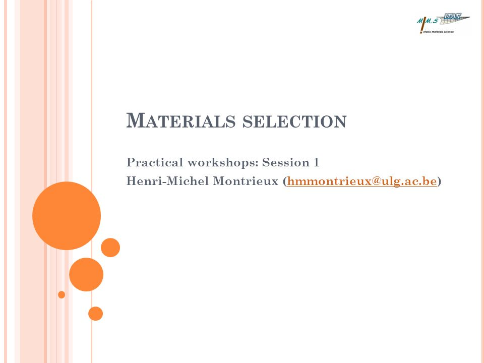 C ONTENT Introduction Materials Selection for Bicycles Materials Selection for Springs Materials Selection for Car Radiator Materials Selection for Springs Starting with CES