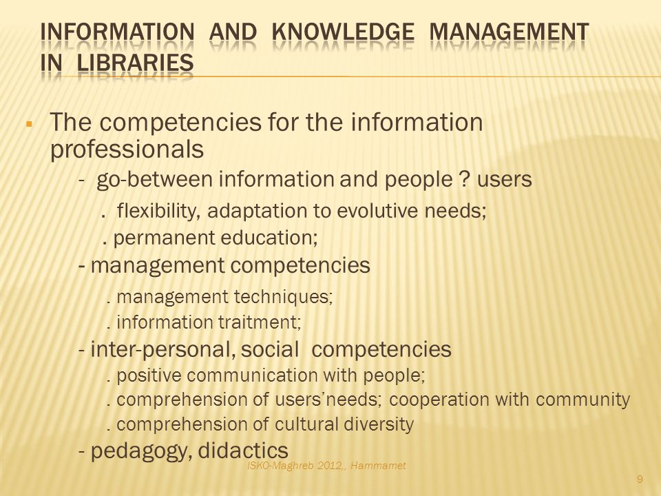 The competencies for the information professionals - go-between information and people .