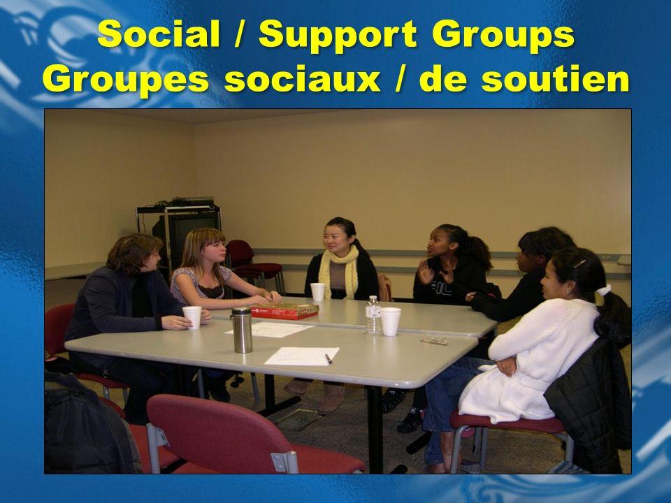 Social / Support Groups Groupes sociaux / de soutien Social / Support Groups Groupes sociaux / de soutien