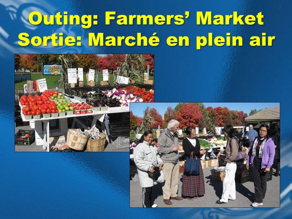 Outing: Farmers Market Sortie: Marché en plein air