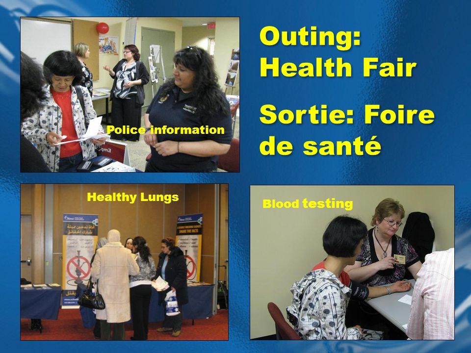Outing: Health Fair Sortie: Foire de santé Outing: Health Fair Sortie: Foire de santé Blood testing Police information Healthy Lungs