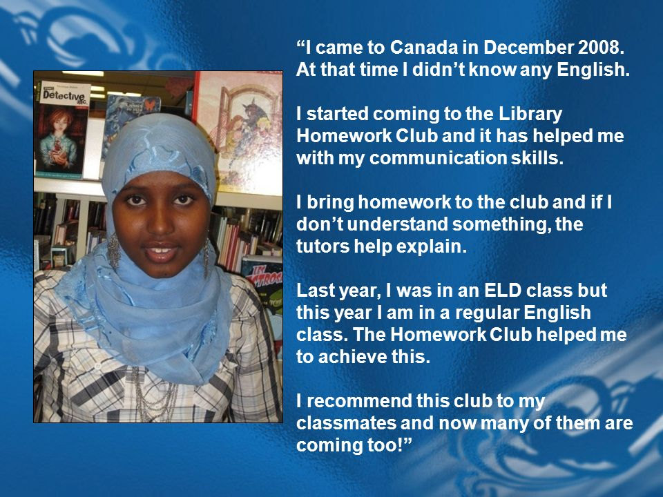 I came to Canada in December 2008.At that time I didnt know any English.