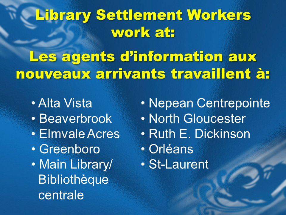 Catholic Immigration Centre (CIC) not part of the LSP partnership Alta Vista Beaverbrook Elmvale Acres Greenboro Main Library/ Bibliothèque centrale L