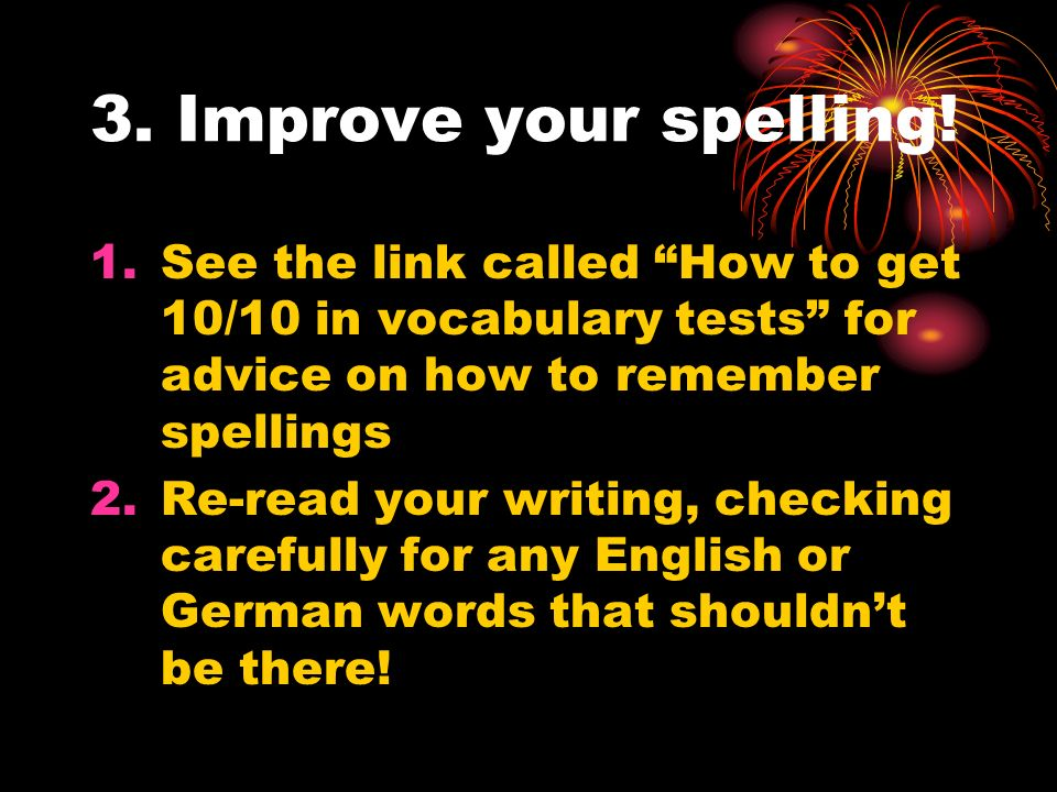 3. Improve your spelling.