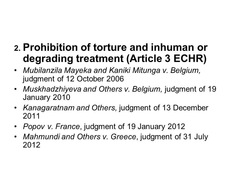 2. Prohibition of torture and inhuman or degrading treatment (Article 3 ECHR) Mubilanzila Mayeka and Kaniki Mitunga v. Belgium, judgment of 12 October