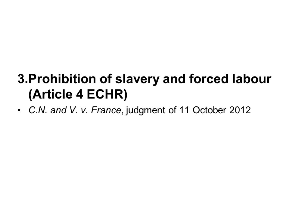 3.Prohibition of slavery and forced labour (Article 4 ECHR) C.N.