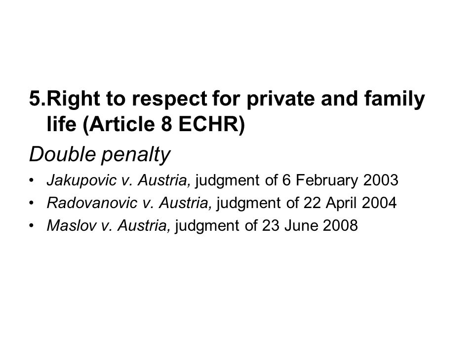5.Right to respect for private and family life (Article 8 ECHR) Double penalty Jakupovic v.