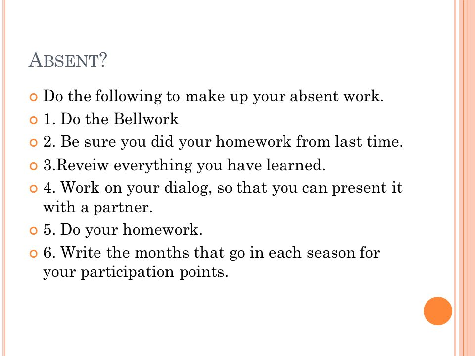 A BSENT . Do the following to make up your absent work.