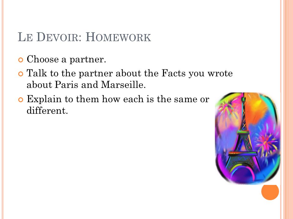 L E D EVOIR : H OMEWORK Choose a partner.