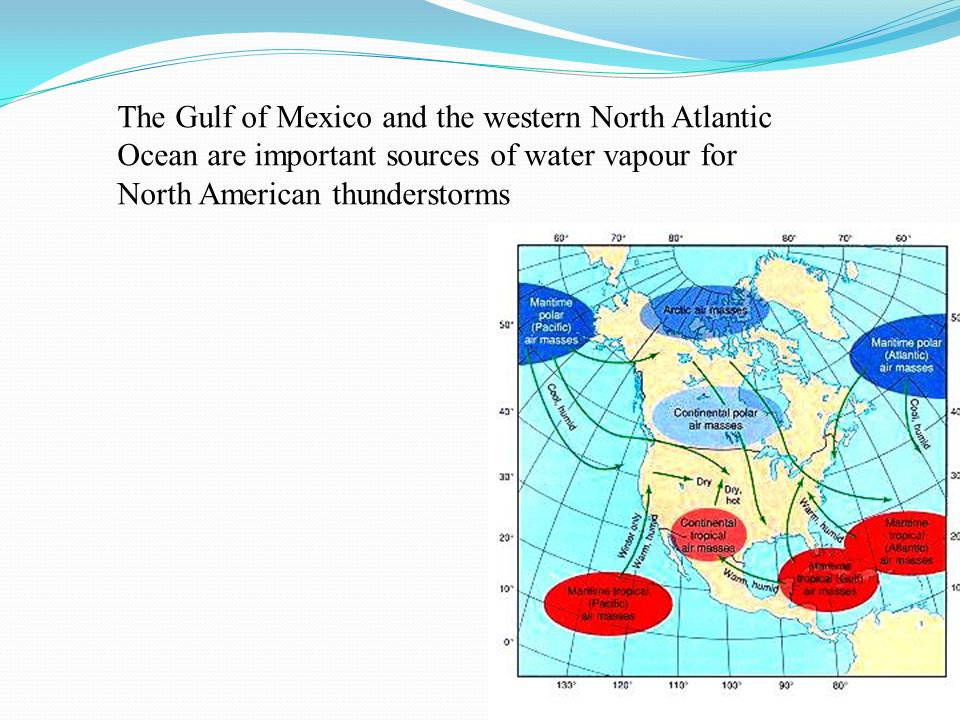The Gulf of Mexico and the western North Atlantic Ocean are important sources of water vapour for North American thunderstorms