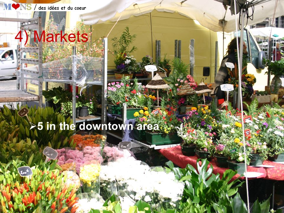 4) Markets 5 in the downtown area