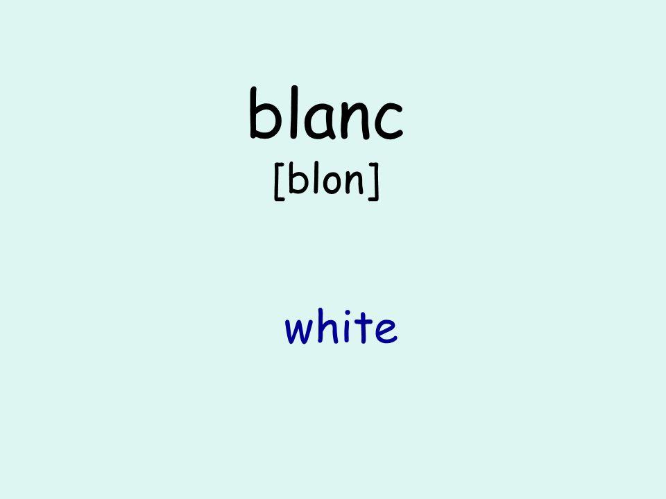 blanc [blon] white