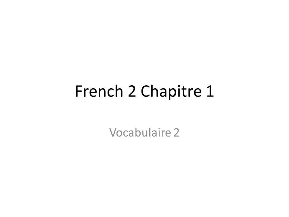 French 2 Chapitre 1 Vocabulaire 2