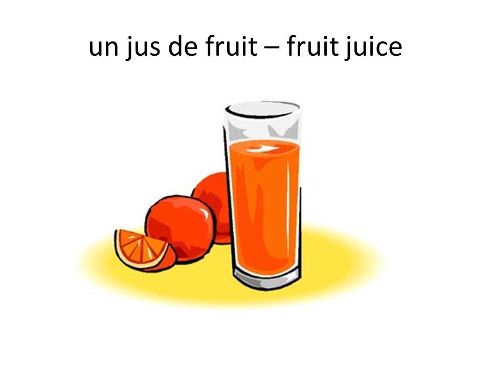 un jus de fruit – fruit juice